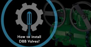 DBB – How to install DBB Valves